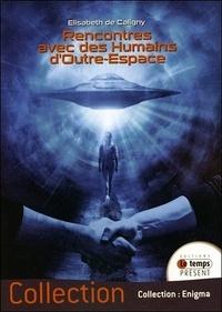 Elisabeth de Caligny - Rencontres avec des humains d'outre-espace.