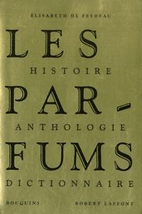 Elisabeth de Feydeau - Les Parfums - Histoire, Anthologie, Dictionnaire.