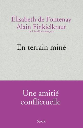 Elisabeth de Fontenay et Alain Finkielkraut - En terrain miné.