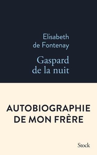 Gaspard De La Nuit Autobiographie De Mon Frere Grand Format