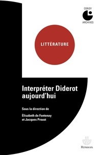 Elisabeth de Fontenay et Jacques Proust - Interpréter Diderot aujourd'hui.