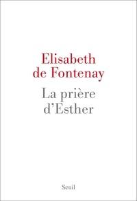 Elisabeth de Fontenay - La prière d'Esther.