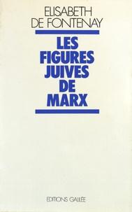 Elisabeth de Fontenay - Les figures juives de Marx - Marx dans l'idéologie allemande.