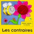 Elisabeth de Galbert et Louise Gardner - Kaki et ses amis  : Les contraires - Gisèle l'abeille te raconte.