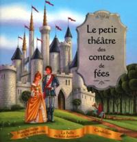 Elisabeth de Galbert et Phil Wilson - Le petit théâtre des contes de fées.