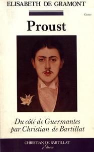 Elisabeth de Gramont - Marcel Proust - Précédé de Du côté de chez Proust et suivi de Du côté de Guermantes ou La victoire sur le temps.