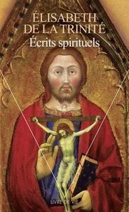 Écrits spirituels- Lettres, retraites et inédits -  Elisabeth de la Trinité pdf epub