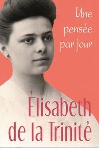 Elisabeth de la Trinité - Elisabeth de la Trinité - Une pensée par jour.