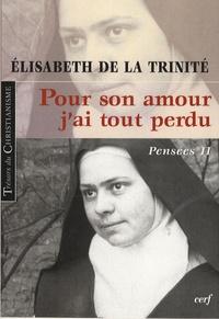 Elisabeth de la Trinité - Pour son amour, j'ai tout perdu - Pensées 2.