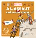 Elisabeth de Lambilly et Rémi Saillard - A l'assaut des châteaux forts !.
