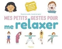 Elisabeth de Lambilly et Charlotte Des Ligneris - Coffret Mes petits gestes pour me relaxer - Avec 12 cartes inspirées de la pédagogie Montessori.