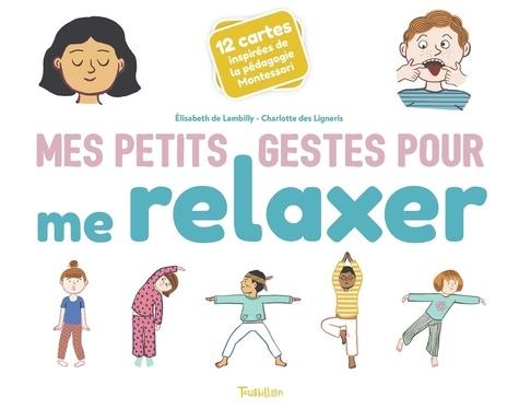 Coffret Mes petits gestes pour me relaxer. Avec 12 cartes inspirées de la pédagogie Montessori