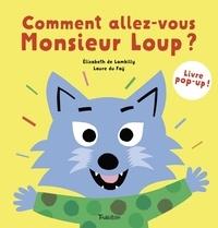 Elisabeth de Lambilly et Laure Du Faÿ - Comment allez-vous, Monsieur Loup ? - Livre pop-up !.