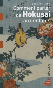 Elisabeth de Lambilly - Comment parler de Hokusai aux enfants.