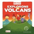 Elisabeth de Lambilly et Rémi Saillard - Explorons les volcans.