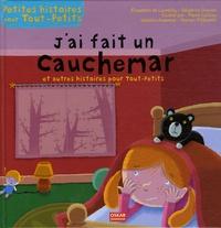 Elisabeth de Lambilly et Delphine Gravier - J'ai fait un cauchemar - Et autres histoires pour Tout-Petits.