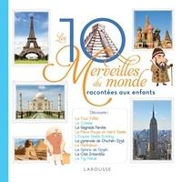 Elisabeth de Lambilly - Les 10 merveilles du monde racontées aux enfants.