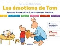 Elisabeth De Lambilly et Marie-Aline Bawin - Les émotions de Tom - Apprenez à votre enfant à apprivoiser ses émotions.