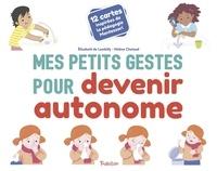 Elisabeth de Lambilly et Hélène Chetaud - Mes petits gestes pour devenir autonome - 12 cartes inspirées de la pédagogie Montessori.