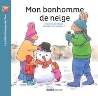Elisabeth De Lambilly et Marie-Aline Bawin - Mon bonhomme de neige.