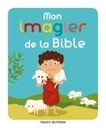 Elisabeth de Lambilly et Charlotte Roederer - Mon imagier pour découvrir la Bible.