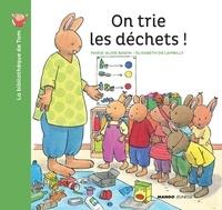 Elisabeth De Lambilly et Marie-Aline Bawin - On trie les déchets !.