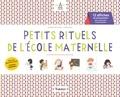 Elisabeth de Lambilly et Amélie Graux - Petits rituels de l'école maternelle - 12 affiches de présentation pour mémoriser les bons gestes.