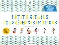 Elisabeth de Lambilly et Gaëlle Souppart - Petits rituels pour gérer ses émotions - 12 affiches de présentation pour mémoriser les bons gestes.