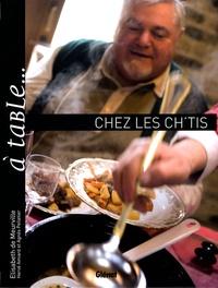 Elisabeth de Meurville - A table... chez les Ch'tis - Ou l'art de se régaler dans le Nord - Pas-de-Calais.