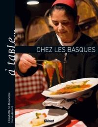 Elisabeth de Meurville et Hervé Amiard - A table... chez les basques - Ou l'art de se régaler entre mer et montagne.