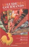 Elisabeth de Meurville - Le guide des gourmands 2011 - Le carnet d'adresses des chefs et des vrais amateurs.