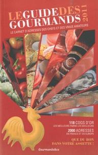 Le guide des gourmands 2011 - Le carnet dadresses des chefs et des vrais amateurs.pdf