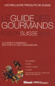 Elisabeth de Meurville - Le guide des gourmands - Edition Suisse 2009.
