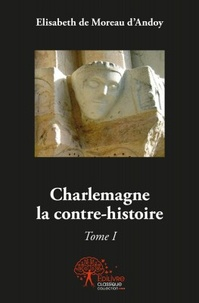 Charlemagne, la contre-histoire - Tome 1.pdf
