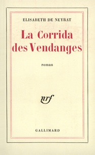Elisabeth de Neyrat - La corrida des vendanges.