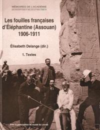 Elisabeth Delange - Les fouilles françaises d'Eléphantine (Assouan) 1906-1911 - Les archives Clermont-Ganneau et Clédat, 2 volumes.
