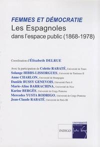 Elisabeth Delrue - Femmes et démocratie - Les Espagnoles dans l'espace public (1868-1978).