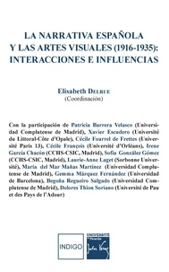 Elisabeth Delrue - La narrativa española y las artes visuales (1916-1935) : interacciones e influencias.