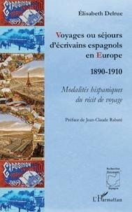 Elisabeth Delrue - Voyages ou séjours d'écrivains espagnols en Europe (1890-1910) - Modalités hispaniques du récit de voyage.