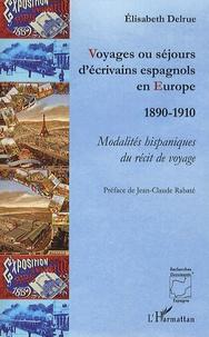 Voyages ou séjours décrivains espagnols en Europe (1890-1910) - Modalités hispaniques du récit de voyage.pdf