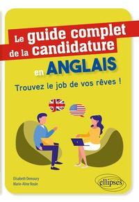 Elisabeth Demoury et Marie-Aline Roule - Le guide complet de la candidature en anglais - Trouvez le job de vos rêves !.