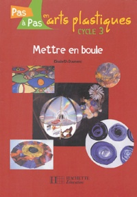 Elisabeth Doumenc - Mettre en boule Cycle 3.