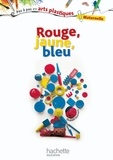 Elisabeth Doumenc - Rouge, jaune, bleu - Maternelle.