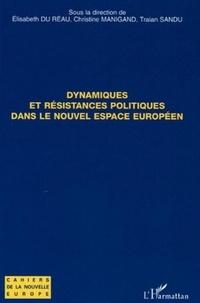 Elisabeth Du Réau et Christine Manigand - Dynamiques et résistances politiques dans le nouvel espace européen.