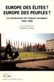 Elisabeth Du Réau - Europe des élites ? Europe des peuples ? - La construction de l'espace européen (1945-1960).