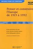 Elisabeth Du Réau et Jacques Bariéty - Penser et construire l'Europe de 1919 à 1992.