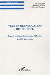 Elisabeth Du Réau et Christine Manigand - Vers la réunification de l'Europe - Apports et limites du processus d'Helsinki de 1975 à nos jours.
