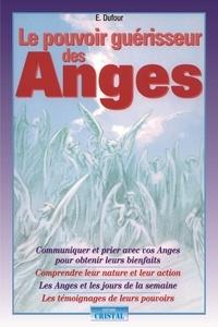 Elisabeth Dufour - Le pouvoir guérisseur des anges.