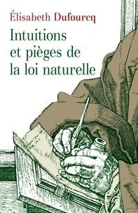 Elisabeth Dufourcq - Intuitions et pièges de la loi naturelle.