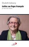 Elisabeth Dufourcq - Lettre au pape François - Je rêve d'un avenir....